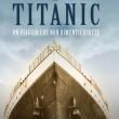 """""""Titanic: un viaggio che non dimenticherete"""""""