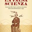La falsa scienza: il nuovo libro di Silvano Fuso