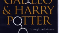 """""""Galileo & Harry Potter"""": scienza e magia nell'ultimo libro di Marco Ciardi"""
