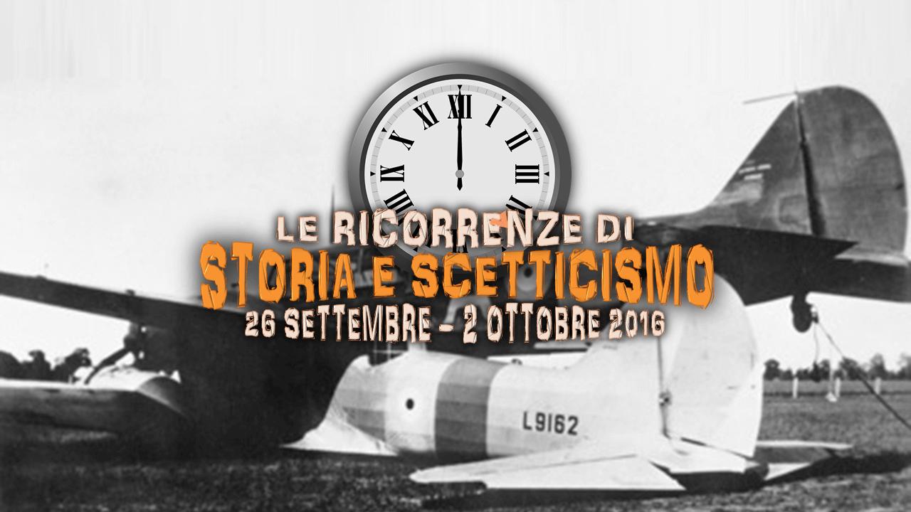 Storia e scetticismo: gli anniversari della settimana dal 26 al 2 ottobre