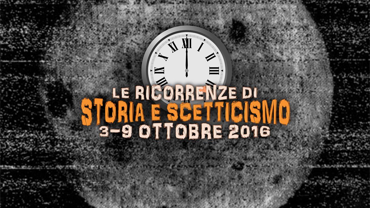 Storia e scetticismo: gli anniversari della settimana dal 3 al 9 ottobre