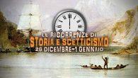 Storia e Scetticismo: gli anniversari dal 26 dicembre al 1 gennaio