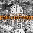 Storia e Scetticismo: gli Anniversari dal 13 al 19 marzo