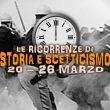 Storia e Scetticismo: gli Anniversari dal 20 al 26 marzo