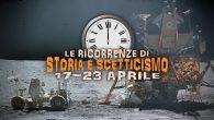 Storia e Scetticismo: gli Anniversari dal 17 al 23 aprile